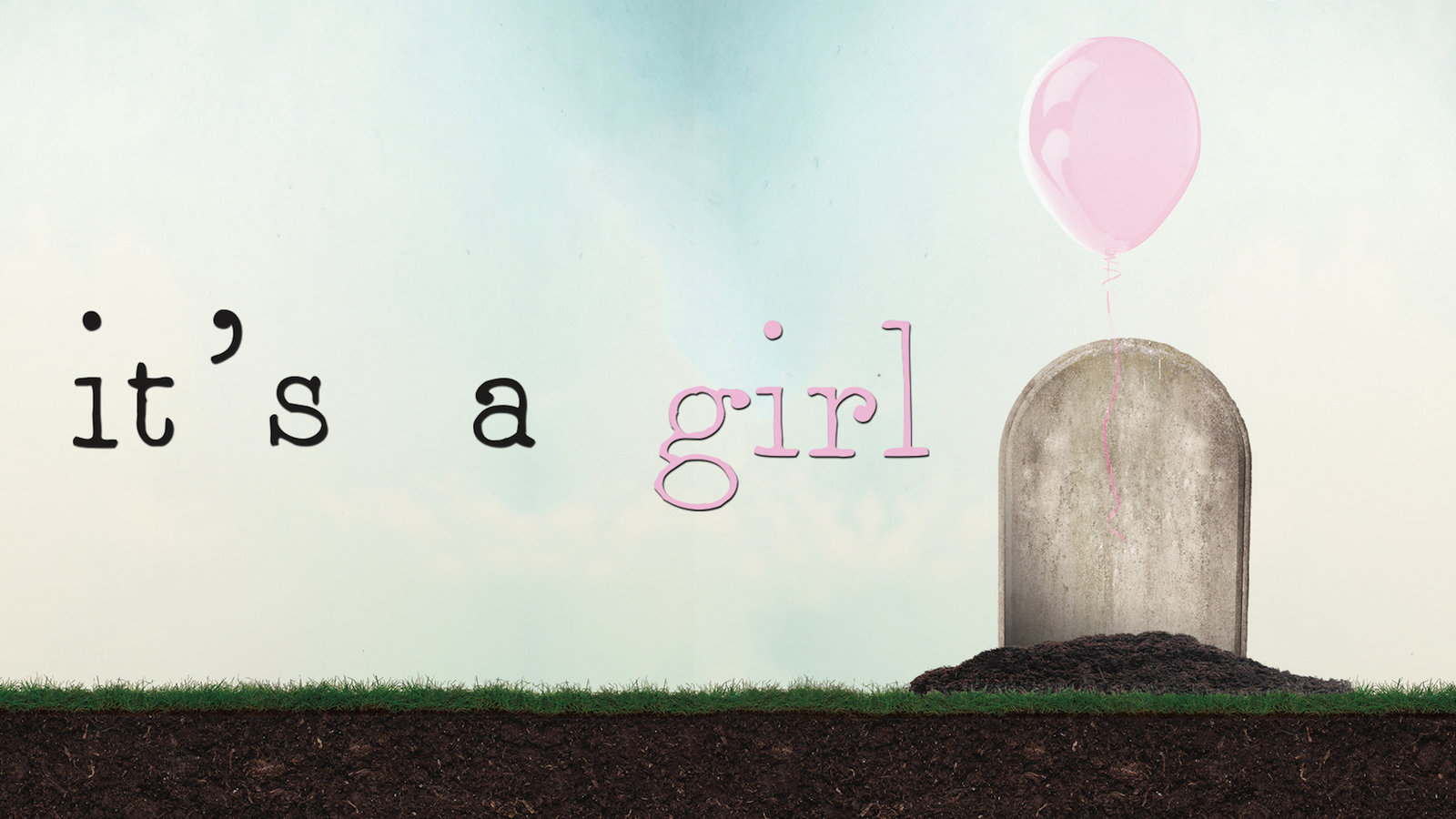 It's A Girl - The Global War Against Girls