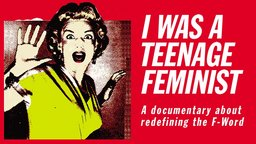 I Was a Teenage Feminist - A Personal Journey into the Heart of Feminism