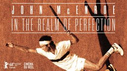 John McEnroe: In the Realm of Perfection - An Immersive Look at a Driven Tennis Player